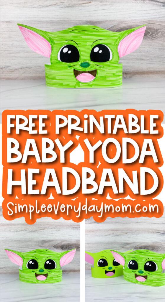 Baby Yoda headband craft image collage with the words free printable Baby Yoda headband in the middle