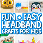 headband crafts for kids image collage with the words fun + easy headband crafts for kids in the middle