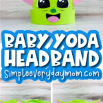 Baby Yoda headband craft image collage with the words Baby Yoda headband in the middle