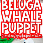 paper bag beluga whale craft image collage with the words beluga whale puppet in the middle
