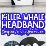 killer whale headband craft image collage with the words killer whale headband in the middle
