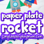 paper plate rocket template image collage with the words paper plate rocket in the middle