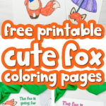 fox coloring page image collage with the words free printable cute fox coloring pages in the middle