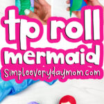 toilet paper roll mermaid craft image collage with the words tp roll mermaid in the middle