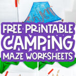camping maze printables image collage with the words free printable camping maze worksheets in the middle