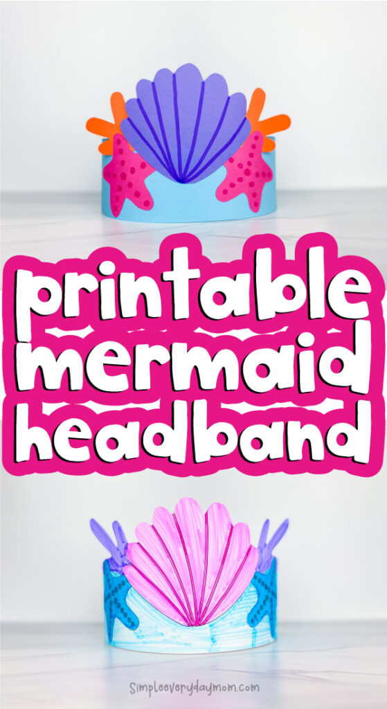 mermaid headband craft image collage with the words printable mermaid headband in the middle