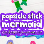 popsicle stick mermaid craft image collage with the words popsicle stick mermaid in the middle