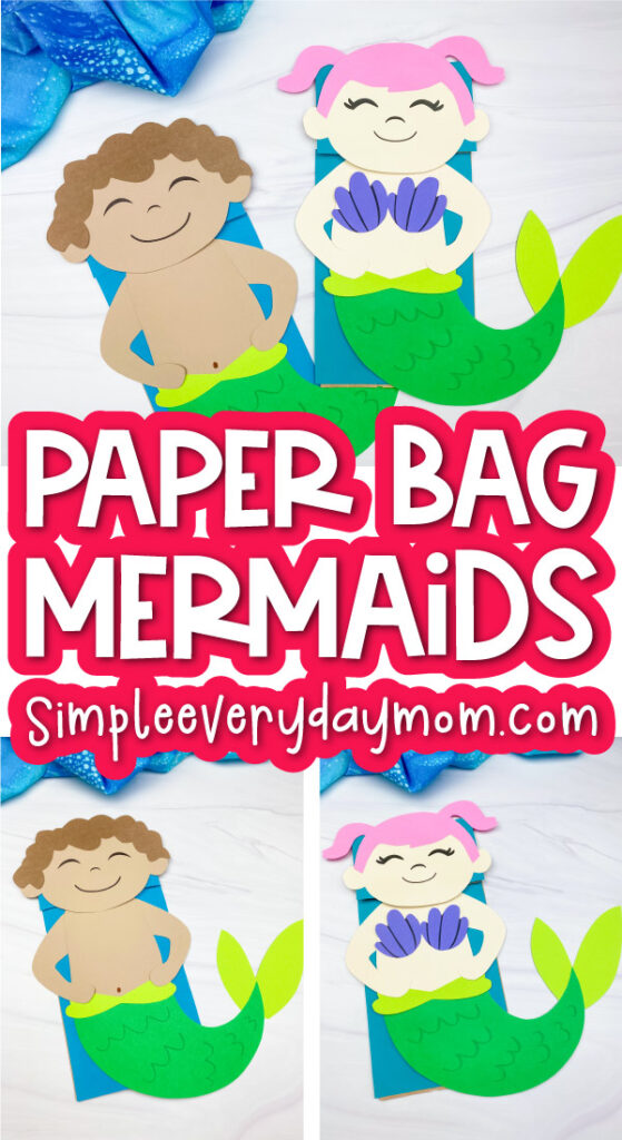 paper bag mermaid craft image collage with the words paper bag mermaids in the middle