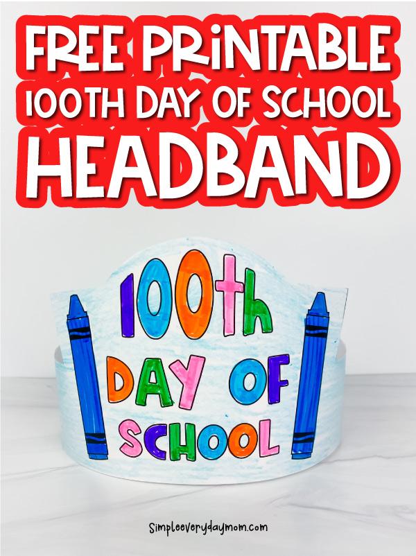 printable 100th day of school headband image collage with the words free printable 100th day of school headband at the top