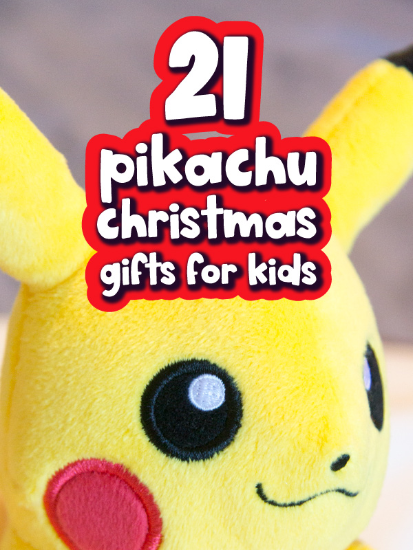 Pikachu plush with the words 21 Pikachu Christmas gifts for kids