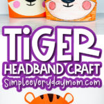 tiger headband craft image collage with the words tiger headband craft in the middle