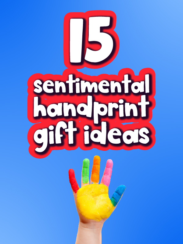 painted hand with the words 15 sentimental handprint gift ideas