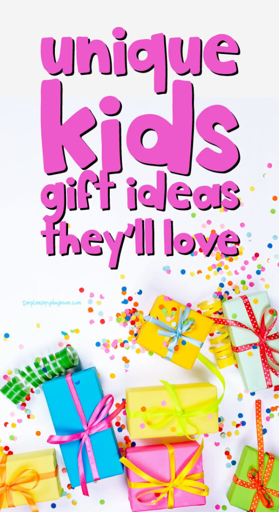 lots of presents with the words unique kids gift ideas they'll love at the top