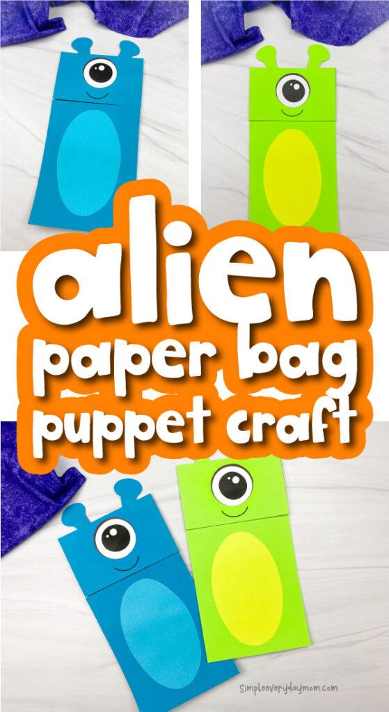 alien paper bag puppet craft image collage with the words alien paper bag puppet craft in the middle
