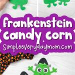 candy corn Frankenstein craft image collage with the words Frankenstein candy corn