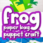 paper bag frog craft image collage with the words frog paper bag puppet craft