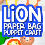 paper bag lion craft image collage with the words lion paper bag puppet craft