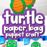 paper bag turtle craft image collage with the words turtle paper bag puppet craft