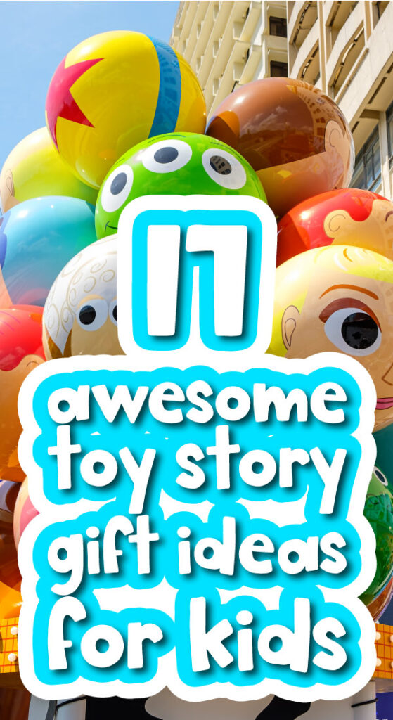 Toy Story balloon background with the words 17 awesome toy story gift ideas for kids