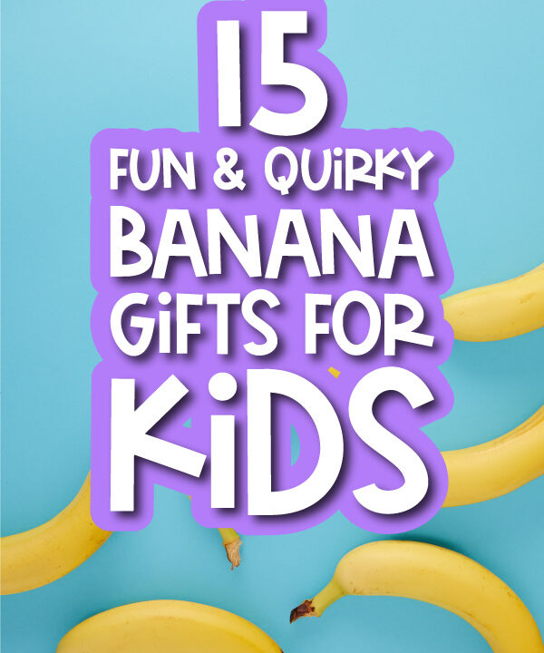 banana on blue background with the words 15 fun & quirky banana gifts for kids