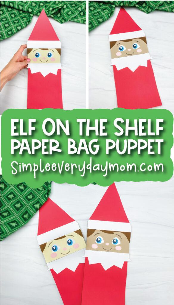 elf on the shelf paper bag puppet craft image collage with the words elf on the shelf paper bag puppet