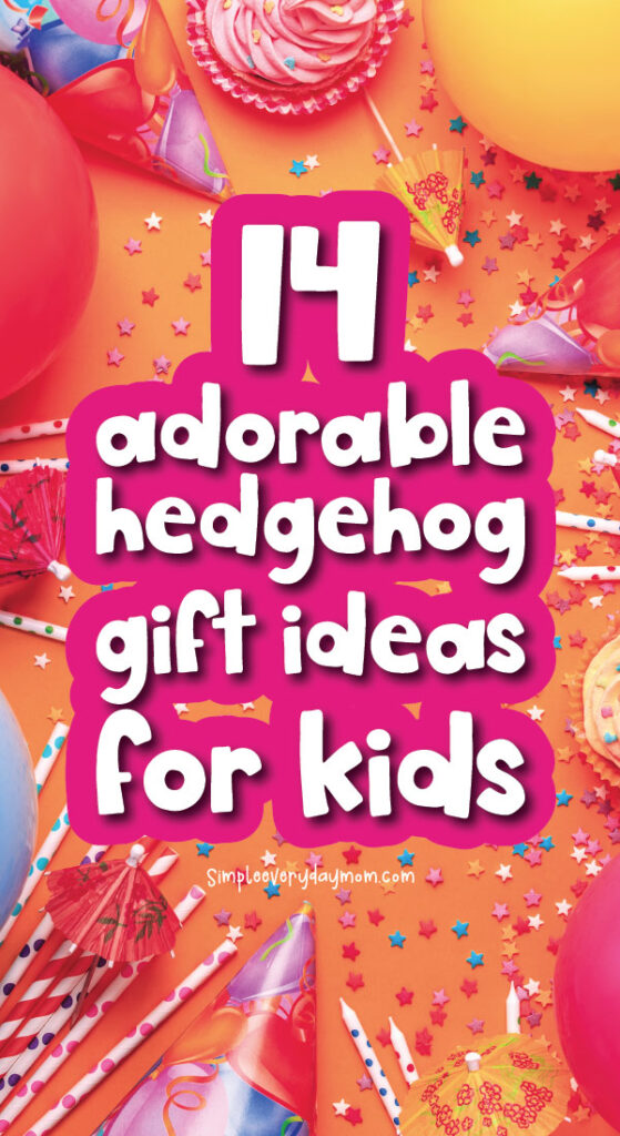 birthday background with the words 14 adorable hedgehog gift ideas for kids